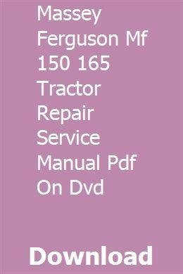 Massey Ferguson Mf 150 165 Tractor Repair Service Manual Pdf On Dvd Skid Steer Loader Repair Manuals Tractors
