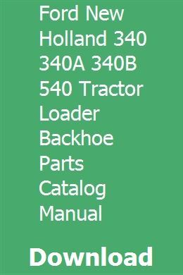 Ford New Holland 340 340a 340b 540 Tractor Loader Backhoe Parts