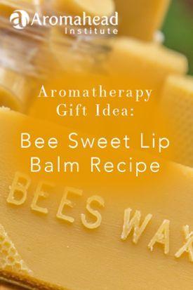 Aromatherapy Gift Idea Bee Sweet Lip Balm Recipe