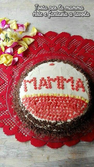 Compleanno Mamma Ricette.Torta Per La Mamma Auguri Ricette Torte E Dolci