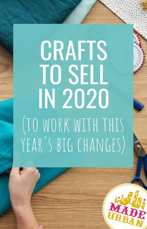 Crafts to Sell in 2020