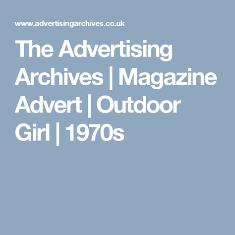 The Advertising Archives | Magazine Advert | Outdoor Girl | 1970s