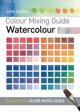 Download Pdf Colour Mixing Guides Watercolour By Julie Collins