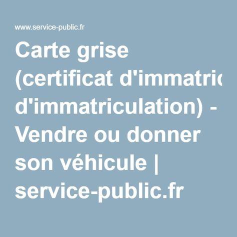 Carte Grise Certificat D Immatriculation Vendre Ou Donner Son