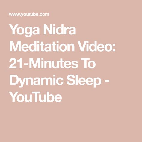 Yoga Nidra Meditation Video 21 Minutes To Dynamic Sleep Youtube Meditation Videos Yoga Nidra Meditation Yoga Nidra