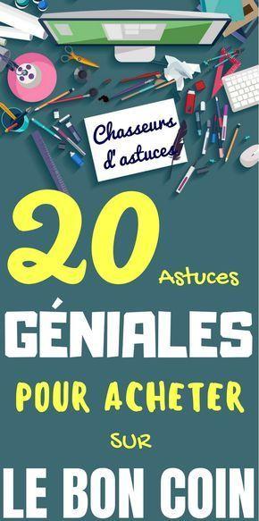 20 Astuces Geniales Pour Acheter Sur Le Bon Coin Les Bons Coins Astuces Meilleures Astuces