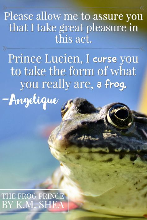 Quote from The Frog Prince | By K.M. Shea | The Timeless Fairy Tales series | Fantasy Romance | #fairytale