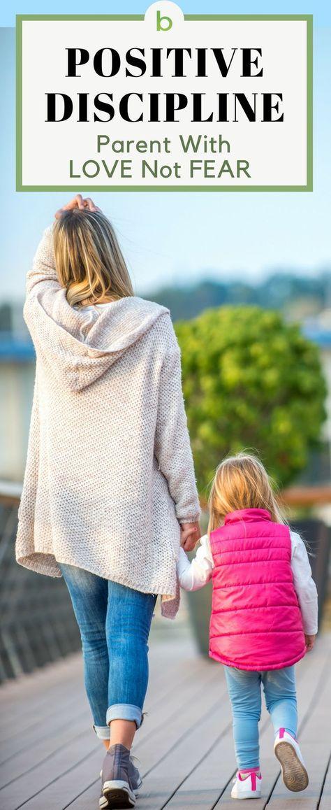 Positive Discipline: Parent With Love Not Fear   Beenke