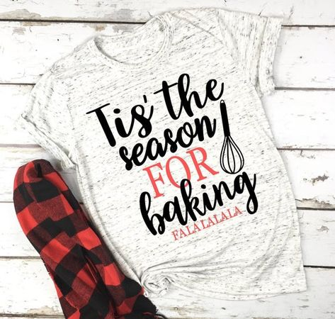 Christmas baking shirt holiday baking party soft gift tis the season for baking - Baking Shirts - Ideas of Baking Shirts - Excited to share this item from my shop: christmas baking shirt holiday baking party soft gift tis the season for baking Holiday Baking, Christmas Baking, Christmas Svg, Christmas 2019, Christmas Presents, Vinyl Christmas Shirts, Christmas Pajamas, Holiday Gifts, Baking Party