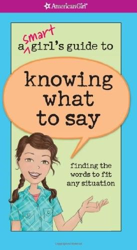 A Smart Girl's Guide to Knowing What to Say on www.amightygirl.com