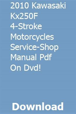 2010 Kawasaki Kx250f 4 Stroke Motorcycles Service Shop Manual Pdf On Dvd Repair Manuals Dvd Tractor Attachments