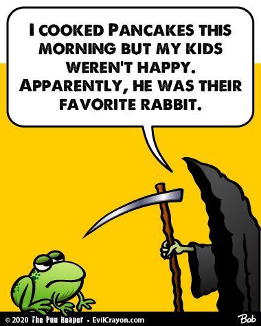 Mmmmm Pet Pancakes Punreaper Puns Dadjokes Jokes Cartoon Wordplay Meme Funny Lol Rabbits Bunny Dad Jokes Puns Smart People