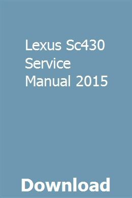 Lexus Sc430 Service Manual 2015 With Images Owners Manuals