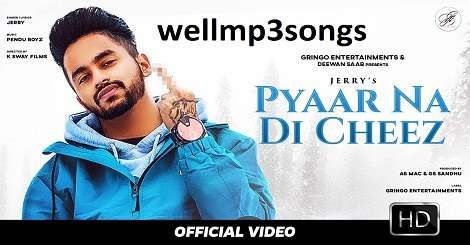 Pyaar Na Di Cheez Song Download Mp3 Punjabi By Jerry 2020 In 2020 Songs Mp3 Song Download Album Songs