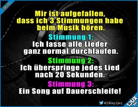 Meine Musikstimmungen :) #Musikliebe #Musik #Sprüche #Spruchbilder #lustiges