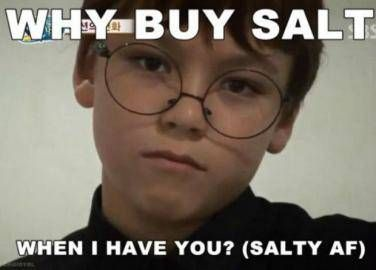 What Does Salty Mean And 12 Memes To Use When You Re Feeling It In 2020 Memes Seventeen Memes Seventeen