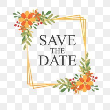 Gambar Simpan Tanggal Dengan Bingkai Bunga Pernikahan Kartu Pernikahan Template Undangan Pernikahan Png Dan Vektor Dengan Latar Belakang Transparan Untuk Und Kartu Pernikahan Bingkai Bunga Bunga