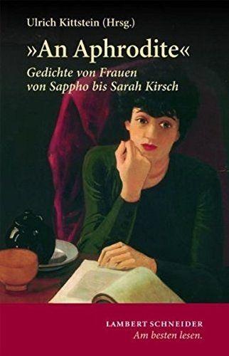 An Aphrodite Gedichte Von Frauen Von Sappho Bis Sarah