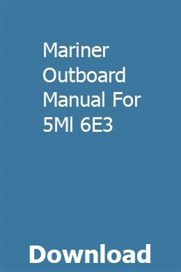 Mariner Outboard Manual For 5ml 6e3 Engineering Mechanics Dynamics Manual Solutions