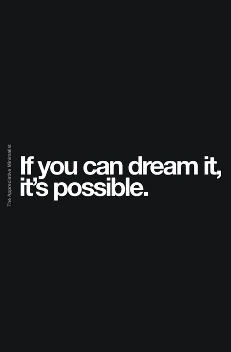 If you can dream it, it's possible. | The appminimalist