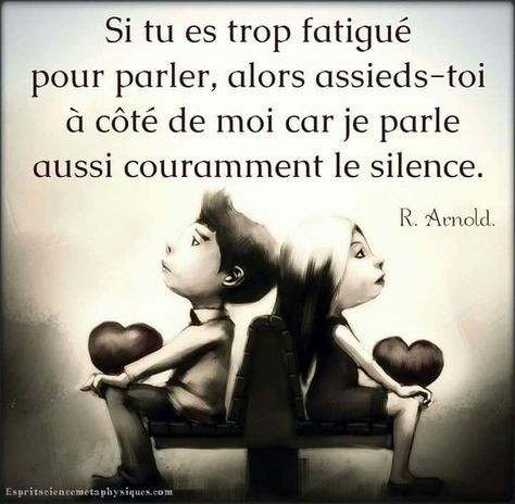 Life Quotes : Trop fatigué pour parler.. Assieds toi à côté de moi, car je parle aussi cou... - The Love Quotes | Looking for Love Quotes ? Top rated Quotes Magazine & repository, we provide you with top quotes from around the world