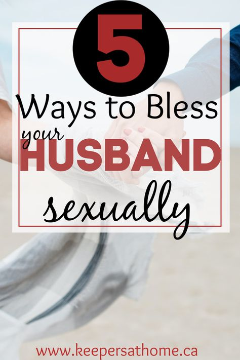 7 Ways to Bless Your Husband Sexually. #marriageadvice #marriagetips #godlywife