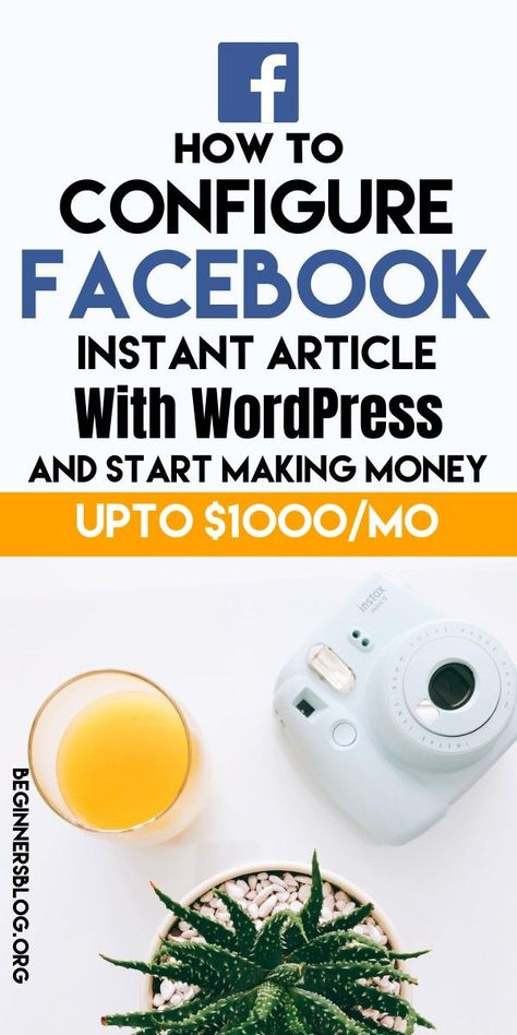 How To Configure Facebook Instant Article With WordPress And Making Money {Up To $1000 Per Month}