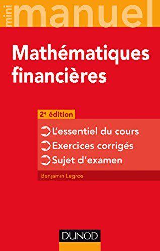 Telecharger Mini Manuel Mathematiques Financieres 2e Ed L Essentiel Du Cours Exercices Corriges Mathematiques Financieres Telechargement Livres A Lire