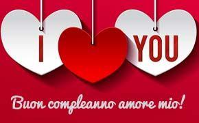 Buon Compleanno Amore Mio Frasi E Immagini Per Lettera Di Auguri Al Fidanzato Fidanzata Mogl Nel 2020 Buon Compleanno Amore Buon Compleanno Amore Mio Buon Compleanno