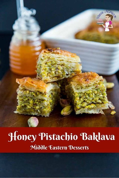 A Baklava is a popular Middle Eastern desert with thin crisp layers of buttered filo sheets layered with a sweet pistachio mixture baked crisp then soaked in sugar syrup that just melts in the mouth. This simple, easy and effortless recipe for honey pistachio baklava makes the most decadent baklava you will ever taste.