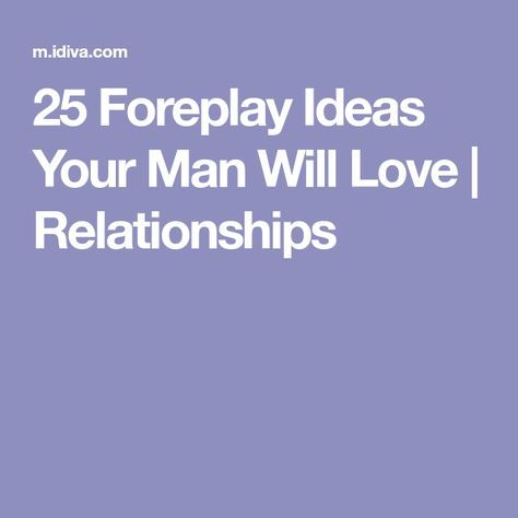 Foreplay tips for your man