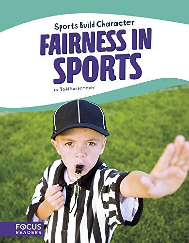 Fairness In Sports Focus Readers Sports Build Character Beacon Level Focus Readers Fairness Sports
