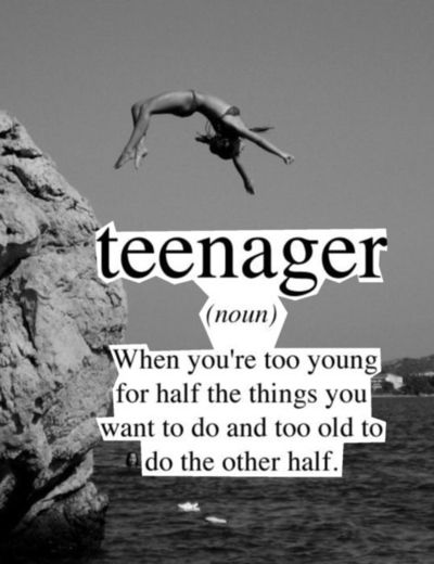 Teenager (noun) When you're too young for half the things you want to do and too old to do the other half. Cute Quotes, Funny Quotes, Teen Dictionary, Teen Life, Teen Posts, Teenager Posts, Quote Aesthetic, I Can Relate, Mood Quotes