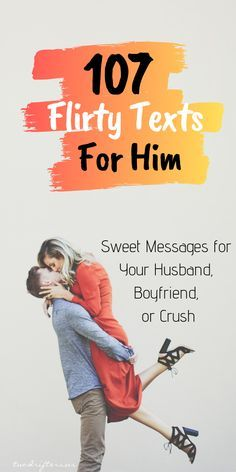 Need some inspiration for coming up with flirty texts for him? Let us present to you more than 100 tried and true sweet messages for him. These range from the best flirty texts to send Love Texts For Him, Sweet Texts For Him, Flirty Texts For Him, Flirty Text Messages, Flirty Quotes For Him, Text For Him, Romantic Texts For Him, Naughty Texts For Him, Romantic Gestures For Him