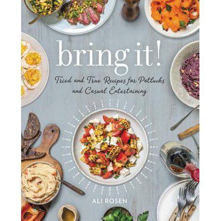 Bring It Tried And True Recipes For Potlucks And Casual Entertaining Walmart Com In 2020 Potluck Recipes Recipes Potluck