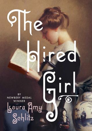 The Hired Girl by Laura Amy Schlitz • September 9th, 2015 • Click on Image for Summary!