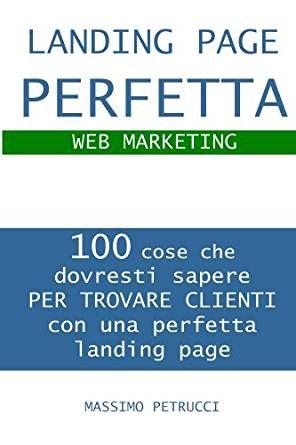 Download Libro Landing Page Perfetta 100 Cose Che Dovresti