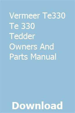 Vermeer TE330 TE 330 Tedder Owners and Parts Manual