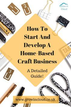 How To Start and Develop Your Own Home-Based Craft Business