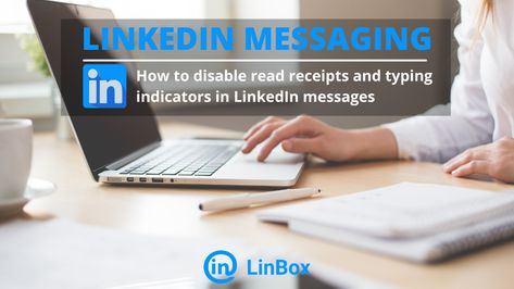 How to disable read and typing indicators in LinkedIn messages