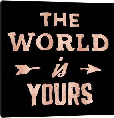 The World Is Yours Adventure Travel Quote And Arrows In Rose Gold Pink On Black Canvas Art Print Canvas Quotes Black Canvas Art Canvas Art Prints