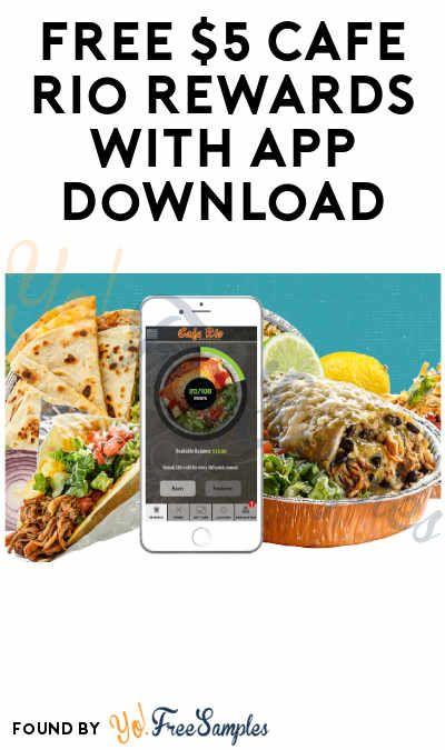 Free 5 Cafe Rio Rewards With App Download Cafe Rio Mexican