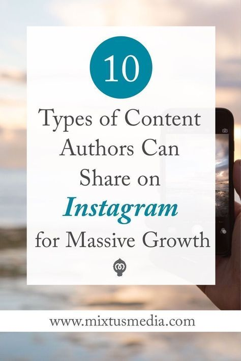 10 Types of Content Authors Can Share On Instagram  — Mixtus Media