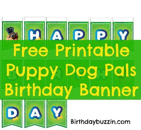 Free Printable Puppy Dog Pals Birthday Banner Birthday Buzzin Birthday Banner Template Puppy Birthday Parties Printable Birthday Banner