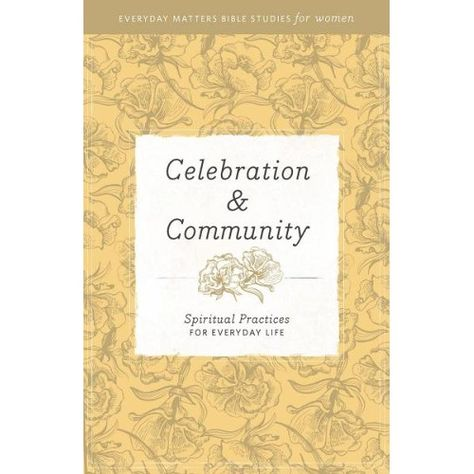 Celebration & Community: Spiritual Practices for Everyday Life