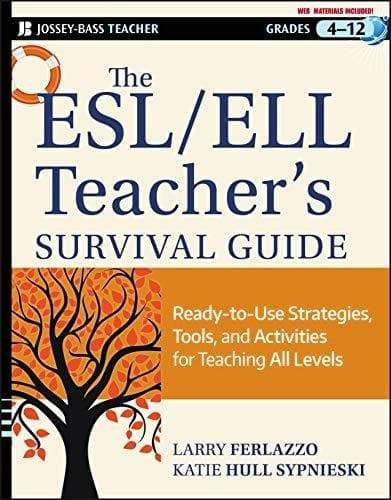 The ESL / ELL Teacher's Survival Guide: Ready-to-Use Strategies, Tools, and Activities for Teaching English Language Learners of All Levels - Default