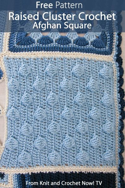 Raised Cluster Crochet Afghan Square, featured in episode 303 of Knit and Crochet Now! season 3. This free crochet download includes free patterns for all 6 Crochet Sampler Afghan Squares. Learn more here: http://www.knitandcrochetnow.com