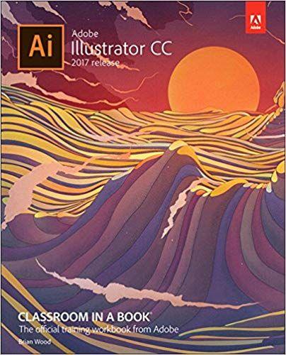 Adobe Illustrator Cc Classroom In A Book 2017 Release 1st