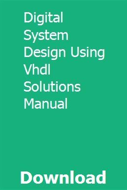 Digital System Design Using Vhdl Solutions Manual Study Solutions Solutions Ebook Design