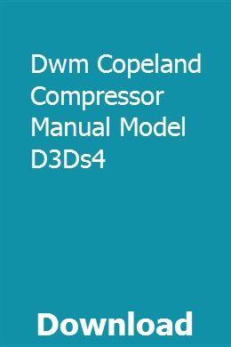 Dwm Copeland Compressor Manual Model D3Ds4 | glycidaseb